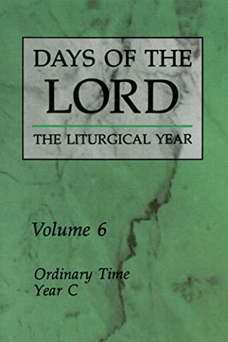 Days of the Lord: Volume 6: Ordinary Time, Year C: Liturgical Year: Ordinary Time, Cycle C v. 6