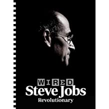 WIRED: Steve Jobs, Revolutionary (English Edition)