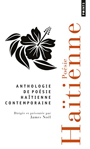 Anthologie de poésie haïtienne contemporaine : 73 poètes par James Noël, Collectif