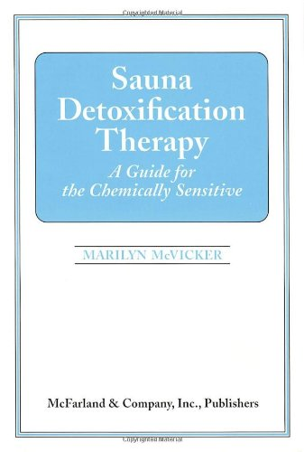 Sauna Detoxification Therapy: A Guide for the Chemically Sensitive (Judaic Studies)