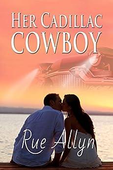 Her Cadillac Cowboy by [Allyn, Rue]