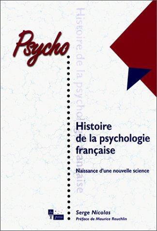 Histoire de la psychologie française : Naissance d'une nouvelle science