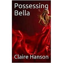 Possessing Bella (Ch.13) (English Edition)