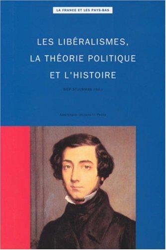 Les Liberalismes, LA Theorie Politique Et L'Histoire