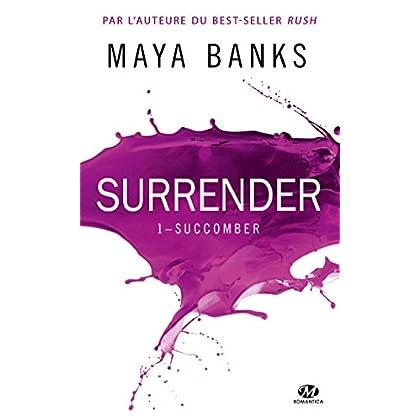 Surrender, T1 : Succomber
