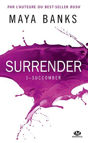 Surrender, T1 : Succomber par Maya Banks