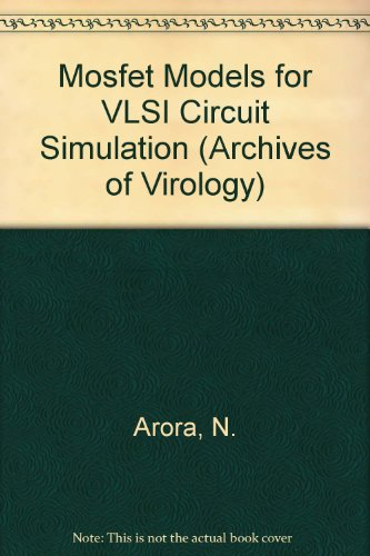 Mosfet Models for Vlsi Circuit Simulation: Theory and Practice (Computational Microelectronics)