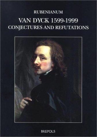 Monsieur Anthony Van Dyck, 1599-1999. : Conjectures et réfutations (Museums at the Crossroads, 8)
