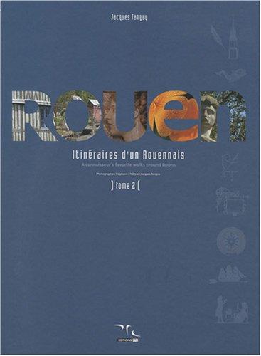 Rouen : itinéraires d'un Rouennais : Tome 2