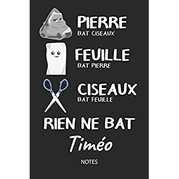 Rien ne bat Timéo - Notes: Noms Personnalisé Carnet de notes / Journal pour les garçons et les hommes. Kawaii Pierre Feuille Ciseaux jeu de mots. ... cadeau de noël, cadeau anniversaire hommes.