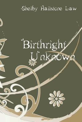 [ [ BIRTHRIGHT UNKNOWN BY(LAW, SHELBY HAILSTONE )](AUTHOR)[PAPERBACK]