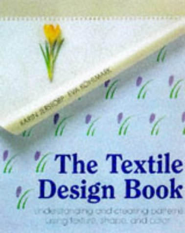 Textile Design Book: Understanding and Creating Patterns, Using Texture, Shape and Colour (Textiles) (Harrison Kostüm)