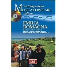 Emilia Romagna. Canti e musiche tradizionali raccolti e interpretati dal gruppo Pneumatica Emiliano Romagnola. Con CD Audio