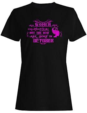 Todas Las Mejores Mujeres Nacen En Octubre camiseta de las mujeres j202f