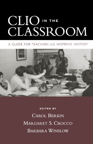 Clio in the Classroom: A Guide for Teaching U.S. Women's History (2009-02-02)