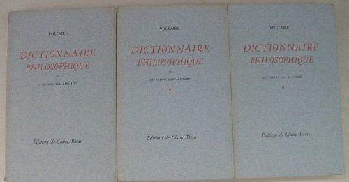 Voltaire. Dictionnaire philosophique, ou la Raison par alphabet. I -III par Voltaire