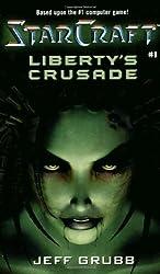 Liberty's Crusade (StarCraft, Book 1) by Jeff Grubb (2001-03-01)