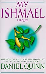 My Ishmael: A Sequel by Daniel Quinn (1999-03-04)