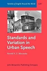 Standards and Variation in Urban Speech: Examples from Lowland Scots: Some Examples from Lowland Scots (Varieties of English Around the World)
