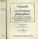 Les demeures Philosophales et le symbolisme hermétique dans ses rapports avec l'art sacré et l'ésotérisme du grand oeuvre [2 vol. ] - Paris, Jean-Jacques Pauvert
