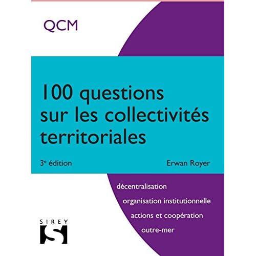 100 questions sur les collectivités territoriales - 3e éd.
