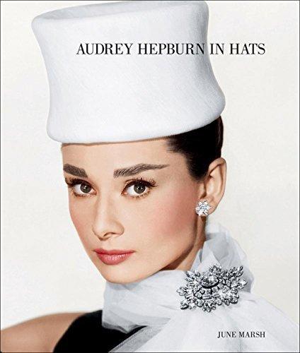 Audrey Hepburn in Hats by June Marsh, Tony Nourmand (editor) (2013) Hardcover