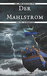 Der Mahlstrom (Die Abenteuer von Freya Warmherz 1)