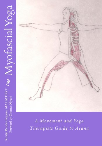Myofascial Yoga:  A movement and yoga therapists guide to asana (English Edition) - Myers Tom Anatomy Trains