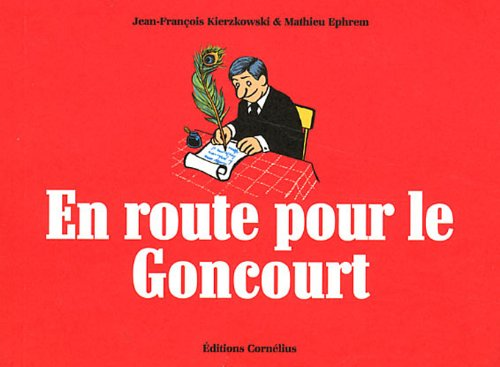 En route pour le Goncourt par Jean-François Kierzkowski