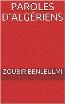Paroles d'Algériens par [Benleulmi, Zoubir]