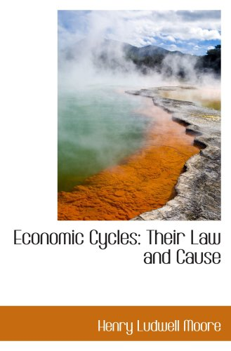 Economic Cycles: Their Law and Cause