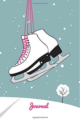 Ice Skating Journal: Boot Design, Blank Ruled Notebook for Girls por Jotters and Journals