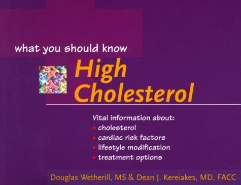 High Cholesterol: What You Should Know (Your Health: What You Should Know) by Kereiakes, Dean J., M.D., Wetherill, Douglas L. (2000) Paperback