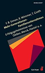 Mehr-Generationen-Familienunternehmen. Erfolgsgeheimnisse von Oetker, Merck, Haniel u. a.