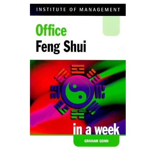 Office Feng Shui in a week (IAW) by Graham Gunn (1999-04-05)