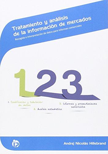 Tratamiento y análisis de la información de mercados: Recogida e interpretación de datos para informes comerciales (Comercio y marketing) por Andrej Nicolás Hillebrand