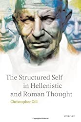 The Structured Self in Hellenistic and Roman Thought by Christopher Gill (2009-06-15)