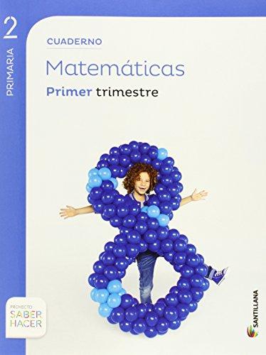 CUADERNO MATEMÁTICAS 2 PRIMARIA 1 TRIM SABER HACER - 9788468017938 por Aa.Vv.