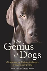 The Genius of Dogs: Discovering the Unique Intelligence of Man's Best Friend by Brian Hare (2013-02-21)