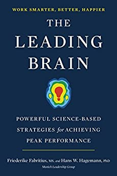 The Leading Brain: Powerful Science-Based Strategies for Achieving Peak Performance by [Fabritius, Friederike, Hagemann, Hans W.]