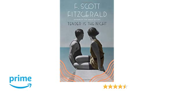 Amazon tender is the night a novel f scott fitzgerald