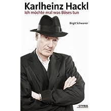 Karlheinz Hackl: Ich möchte mal was Böses tun