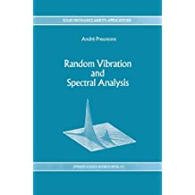 Random Vibration and Spectral Analysis (Solid Mechanics and Its Applications)