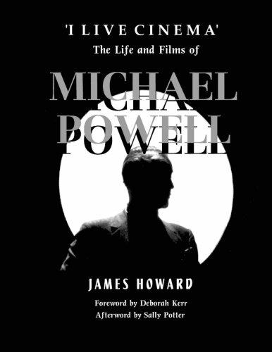 'I Live Cinema' : The Life and Films of Michael Powell por James Howard