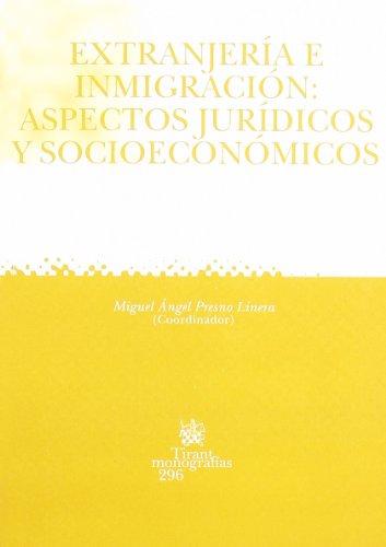 Extranjería e inmigración : Aspectos jurídicos y socioeconómicos