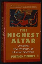 The Highest Altar: Unveiling the Mystery of Human Sacrifice by Patrick Tierney (1990-09-01)
