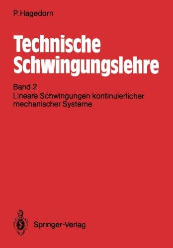 technische-schwingungslehre-band-2-lineare-schwingungen-kontinuierlicher-mechanischer-systeme