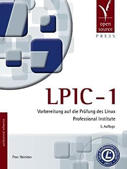 LPIC-1: Vorbereitung auf die Prüfung des Linux Professional Institute (professional reference) von [Heinlein, Peer]