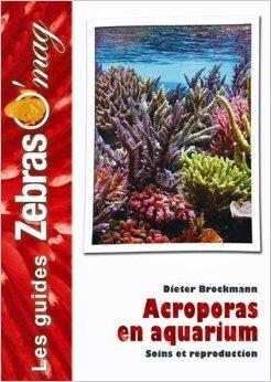 Acroporas en Aquarium de Brockmann Dieter ( 16 octobre 2014 )