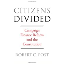 Citizens Divided – Campaign Finance Reform and the Constitution